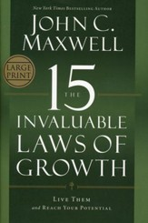 The 15 Invaluable Laws Of Growth: Live Them And Reach Your Potential Large Print