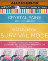 Say Goodbye to Survival Mode: 9 Simple Strategies to Stress Less, Sleep More, and Restore Your Passion for Life - unabridged audiobook on MP-3 CD