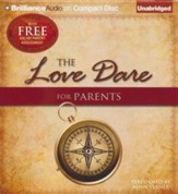 The Love Dare for Parents - unabridged audiobook on CD