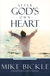 After God's Own Heart: Falling in Love With a God Who Loves Me