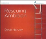 Rescuing Ambition, Unabridged Audio on 7 CDs