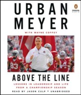 Above the Line: Lessons in Leadership and Life from a Championship Season unabridged audio book on CD
