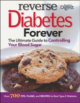 Reverse Diabetes Forever: The Ultimate Guide to Controlling Your Blood Sugar