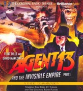 Agent 13 and the Invisible Empire: Part 1 - A Radio Dramatization
