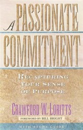 A Passionate Commitment: Recapturing Your Sense of Purpose