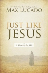Just Like Jesus: Learning to Have a Heart Like His - eBook