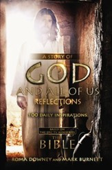 A Story of God and All of Us Reflections: 100 Daily Inspirations Based on the Epic TV Mini-Series