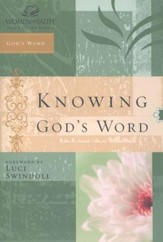 Knowing God's Word: Women of Faith Study Guide Series