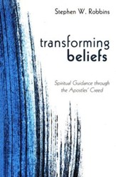 Transforming Beliefs: Spiritual Guidance through the Apostles' Creed