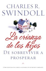 La Crianza de los Hijos: De Sobrevivir a Prosperar (Parenting: From Surviving to Thriving) - eBook