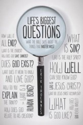 Life's Biggest Questions: What the Bible Says About the Things That Matter Most