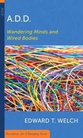 A.D.D.: Wandering Minds and Wired Bodies