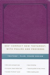 ESV Compact New Testament with Psalms and Proverbs TruTone, Plum, Frame Design
