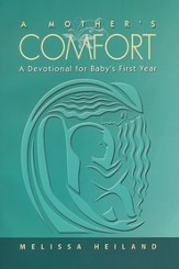 A Mother's Comfort: A Devotional for Baby's First Year (English)