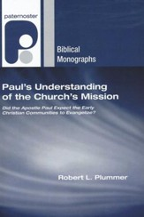 Paul's Understanding of the Church's Mission: Did the Apostle Paul Expect the Early Christian Communities to Evangelize?