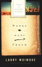 Words Made Fresh: Essays on Literature & Culture