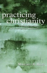 Practicing Christianity: Critical Perspectives for an  Embodied Spirituality - Slightly Imperfect