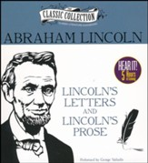 Lincoln's Letters and Lincoln's Prose: The Private Man and the Warrior & Major Works by a Great American Writer - unabridged audiobook on CD