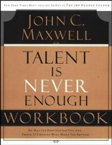 Talent Is Never Enough--Workbook