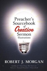 Preacher's Sourcebook for Creative Sermon Illustrations