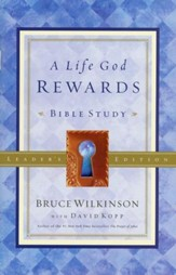 A Life God Rewards Bible Study Leader Edition