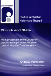 Church and State: The Contribution of the Church of England Bishops to the House of Lords during the Thatcher Years