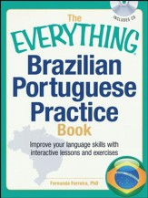 The Everything Brazilian Portuguese Practice Book with CD: Improve your language skills