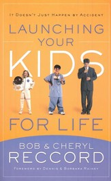 Launching Your Kids for Life: A Successful Journey to Adulthood Doesn't Just Happen by Accident - eBook