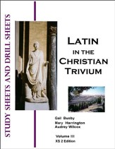 Latin in the Christian Trivium Vol III, Study & Drill Sheets