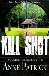 Kill Shot, Wounded Heroes Series #1