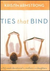 Ties that Bind: A 52-Week Devotional for Mothers and Daughters
