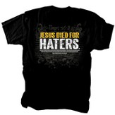 Jesus Died For Haters Shirt, Black, Large
