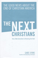 The Next Christians: The Good News About the End of Christian America - Slightly Imperfect