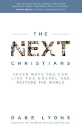 The Next Christians: Seven Ways You Can Live the Gospel and Restore the World - Slightly Imperfect