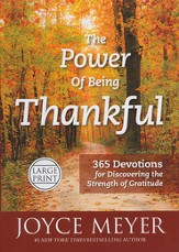 Power Of Being Thankful: 365 Devotions For Discovering The Strength of Gratitude, Large Print