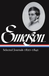 Ralph Waldo Emerson Selected Journals 1820 - 1842