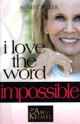 I Love the Word Impossible