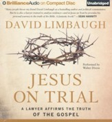 Jesus on Trial: A Lawyer Affirms the Truth of the Gospels - unabridged audiobook on CD