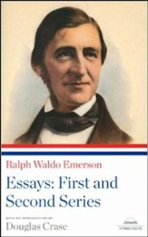 Ralph Waldo Emerson: Essays: The First and Second Series