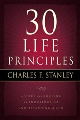 30 Life Principles: A Study for Growing in Knowledge and Understanding of God