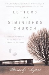 Letters to a Diminished Church: Passionate Arguments for the Relevance of Christian Doctrine - eBook