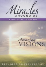 Miracles Around Us: Amazing Visions