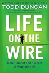 Life on the Wire: Avoid Burnout and Succeed in Work and Life - eBook