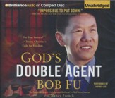 God's Double Agent: The True Story of a Chinese Christian's Fight for Freedom - unabridged audiobook on CD