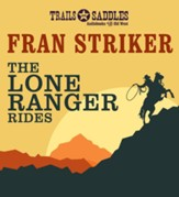 The Lone Ranger Rides Unabridged Audiobook on CD