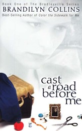 Cast a Road Before Me, Bradleyville Series #1
