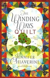 The Winding Ways Quilt, An Elm Creek Quilts Novel