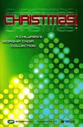 Christmas! A Children's Worship Choir Collection, Choral Book