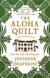 Aloha Quilt, An Elm Creek Quilts Novel