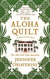 The Aloha Quilt, An Elm Creek Quilts Novel
